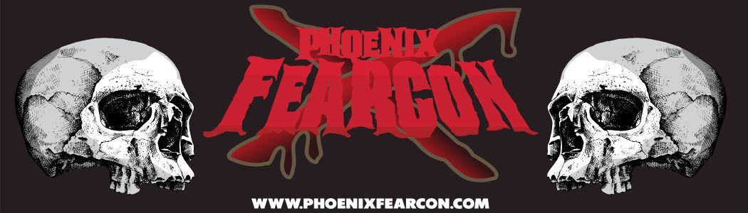 Phoenix FearCon – Arizona's largest independent horror event